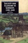 Society and Economy in Germany, 1300-1600 - Tom Scott