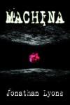 Machina - Jonathan Lyons