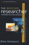 The Bedford Researcher: An Integrated Text, CD-ROM, and Web Site [With CDROM] - Mike Palmquist