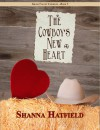 The Cowboy's New Heart (Grass Valley Cowboys, Book 5) - Shanna Hatfield