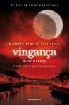 Vingança - Bloodfever - Karen Marie Moning