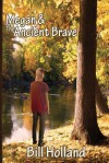 Megan and the Ancient Brave - Bill Holland, Jack Holland