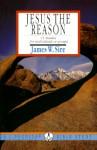 Jesus the Reason - Intervarsity Press, James W. Sire