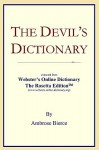 The Devil's Dictionary: Extracted from Webster's Online Dictionary - The Rosetta Edition - Ambrose Bierce
