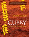 Curry: Classic and Contemporary - Vivek Singh