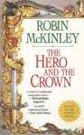 The Hero and the Crown - Robin McKinley