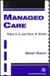 Managed Care: What It Is and How It Works - Wendy Knight