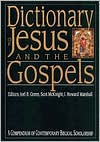 Dictionary of Jesus and the Gospels: A Compendium of Contemporary Biblical Scholarship - Joel B. Green, Scot McKnight, I. Howard Marshall