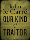 Our Kind of Traitor - John le Carré