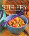 Stir Fry: Tasty Recipes for Every Day (Complete Cookbook Series) - Helen Aitken