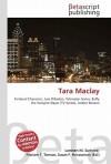 Tara Maclay - Lambert M. Surhone, Susan F. Marseken