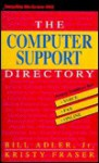 The Computer Support Directory: Voice, Fax, And Online Access Numbers - Bill Adler Jr., Kristy Fraser