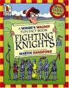 Where's Waldo? Fighting Knights: A Fun Fact Book - Rachel Wright, Martin Handford