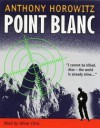 Point Blanc - Anthony Horowitz, Oliver Chris