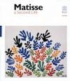 Matisse: A Second Life - Henri Matisse