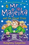 MR Majeika and the Ghost Train - Humphrey Carpenter