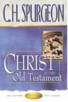 Christ in the Old Testament - Charles H. Spurgeon