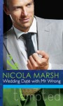 Wedding Date with Mr Wrong (Mills & Boon Modern Tempted) - Nicola Marsh