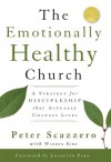 The Emotionally Healthy Church: A Strategy for Discipleship That Actually Changes Lives - Peter Scazzero
