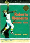 Roberto Clemente: Baseball Hero - Norman L. Macht