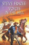 Voices in the Hill - Steve Frazee
