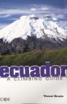 Ecuador: A Climbing Guide - Yossi Brain