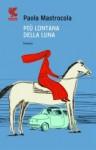 Più lontana della luna - Paola Mastrocola