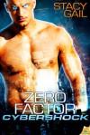 Zero Factor (Cybershock) - Stacy Gail