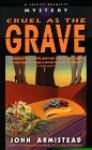 Cruel As the Grave (Sheriff Bramlett Mystery) - John Armistead