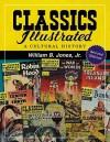 Classics Illustrated: A Cultural History, 2d ed. - William B. Jones Jr.