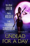 Undead for a Day: Urban fantasy (x) 3 - Linda Thomas-Sundstrom, Chris Marie Green, Nancy Holder