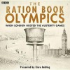 The Ration Book Olympics: When London Hosted the Austerity Games - Clare Balding