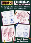 Draw 50 Holiday Decorations: The Step-by-Step Way to Draw Bunnies, Valentines, Jack-O#-Lanterns, Elves, and Many More - Lee J. Ames, Ray Burns