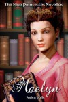 Maelyn (The Nine Princesses Novellas) - Anita Valle