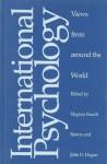 International Psychology: Views from around the World - Virginia Staudt Sexton, John D. Hogan