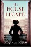 House I Loved - Tatiana de Rosnay