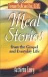 Meal Stories: The Gospel of Our Lives - Kathleen Casey, Richard Rohr