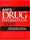 AHFS Drug Information - American Hospital Formulary Service, Elaine K. Snow, Jane Miller, Linda Kester, Olin H. Welsh, American Hospital Formulary Service