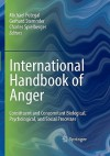 International Handbook of Anger: Constituent and Concomitant Biological, Psychological, and Social Processes - Michael Potegal, Gerhard Stemmler, Charles Spielberger