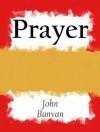 Prayer (Annotated) (Vintage Puritan) - John Bunyan