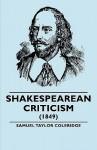 Shakespearean Criticism - (1849) - Samuel Taylor Coleridge