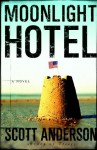 Moonlight Hotel - Scott Anderson
