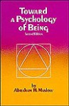 Toward a Psychology of Being - Abraham Harold Maslow