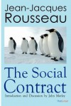 The Social Contract: Or Principles of Political Right - Jean-Jacques Rousseau, John Morley