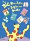 Big Blue Book of Beginner Books - Dr. Seuss, P.D. Eastman, Robert Lepshire