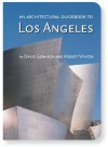 Arch Guidebook to Los Angeles, An - Robert Winter