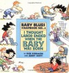 Baby Blues 04: I Thought Labor Ended When the Baby Was Born - Rick Kirkman, Jerry Scott