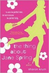Thing about Jane Spring - Sharon Krum