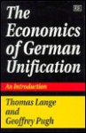 The Economics of German Unification: An Introduction - Thomas Lange, Geoff Pugh