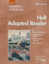Holt Adapted Reader, Fifth Course: Instruction in Reading Literature and Related Texts - Holt Rinehart
